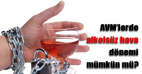AVM'lerde alkolsüz hava dönemi