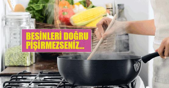 Besinleri doğru pişiriyor musunuz?
