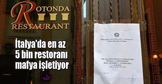 En az 5 bin restoranı mafya işletiyor!