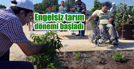 Engelsiz tarım bereketli hasat!