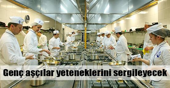 Genç aşçılar yeteneklerini sergileyecek