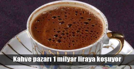 Kahve pazarı 1 milyar liraya koşuyor