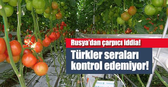 Rusya'dan Türkiye'ye domates suçlaması