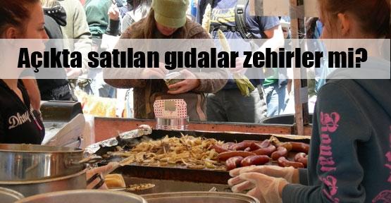 Sokakta gıda diye zehir mi satılıyor?