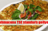 Lahmacuna TSE standardı geliyor