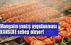Mangal etleri hasta edebiliyor!