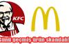 McDonald's ve KFC'de skandal