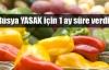 Rusya'dan flaş meyve sebze açıklaması