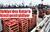 Türkiye'den Katar'a ikinci gemi gidiyor