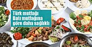 Türk mutfağı Batı mutfağından sağlıklı