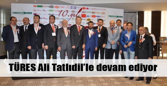 Türes Ali Tatlıdil'le devam dedi