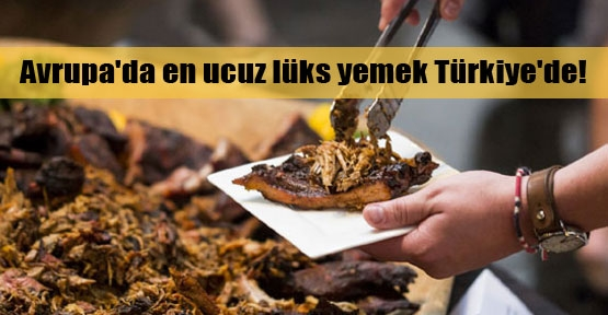 Türkiye ucuz yemek cenneti