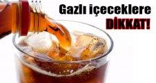 Gazlı içeceklerden uzak durun