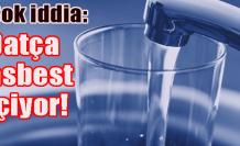 Datça asbestli su mu içiyor?