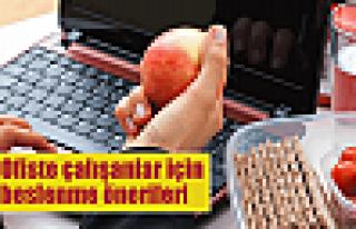 Ofiste çalışanlara beslenme önerileri
