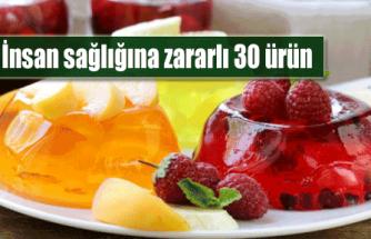 İnsan sağlığına zararlı 30 ürün