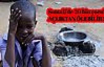 20 bin çocuk açlıktan ölebilir!