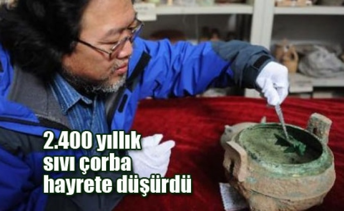 2400 yıllık çorba sıvı halde bulundu
